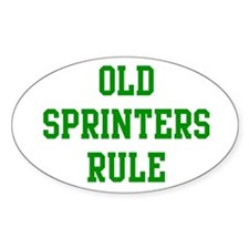 Old Sprinters Rule Oval Decal