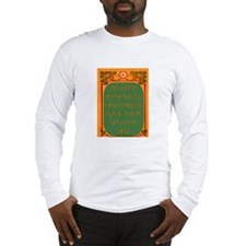 DO UNTO OTHERS.. Long Sleeve T-Shirt