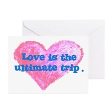 LOVE IS THE ULTIMATE TRIP Greeting Cards (Pk of 20