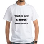 Latin Nourish and Destroy Quote White T-Shirt