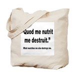Latin Nourish and Destroy Quote Tote Bag