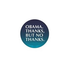 Obama. Thanks But No Thanks Mini Button (10 pack)