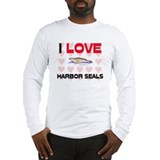 I Love Harbor Seals Long Sleeve T-Shirt