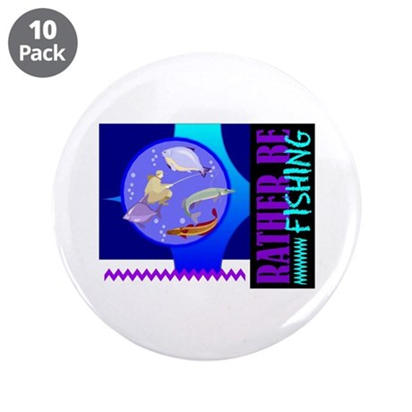 "Rather Be Fishing 3.5"" Button (10 pack)"