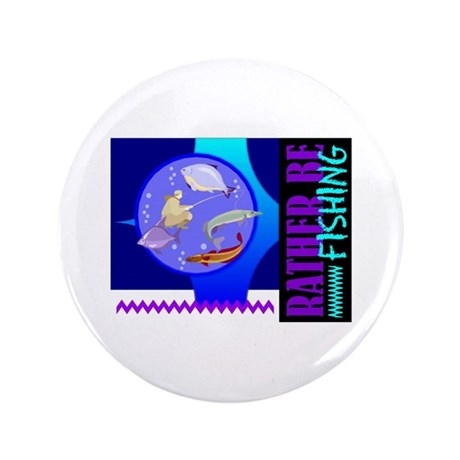 "Rather Be Fishing 3.5"" Button (100 pack)"