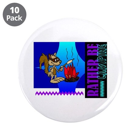 "Rather Be Camping 3.5"" Button (10 pack)"