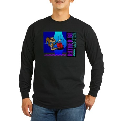 Rather Be Camping Long Sleeve Dark T-Shirt