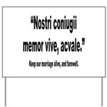 Latin Marriage Alive Quote Yard Sign