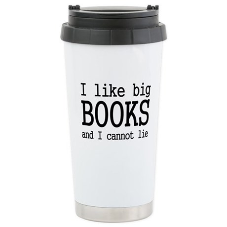 I like big books and I cannot Ceramic Travel Mug