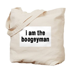 i am the boogeyman Tote Bag
