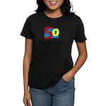 Fifty and Fabulous Women's Dark T-Shirt