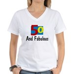 Fifty and Fabulous Women's V-Neck T-Shirt
