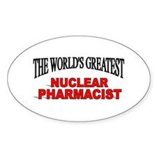 """The World's Greatest Nuclear Pharmacist"" Decal"