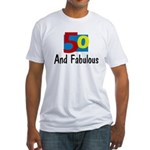 50 and Fabulous Fitted T-Shirt