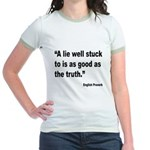 Lies and Truth English Proverb Jr. Ringer T-Shirt