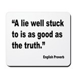 Lies and Truth English Proverb Mousepad