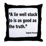Lies and Truth English Proverb Throw Pillow