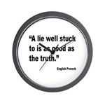 Lies and Truth English Proverb Wall Clock