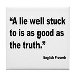 Lies and Truth English Proverb Tile Coaster