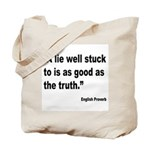 Lies and Truth English Proverb Tote Bag