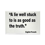 Lies and Truth English Proverb Rectangle Magnet (1