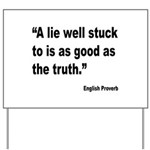 Lies and Truth English Proverb Yard Sign