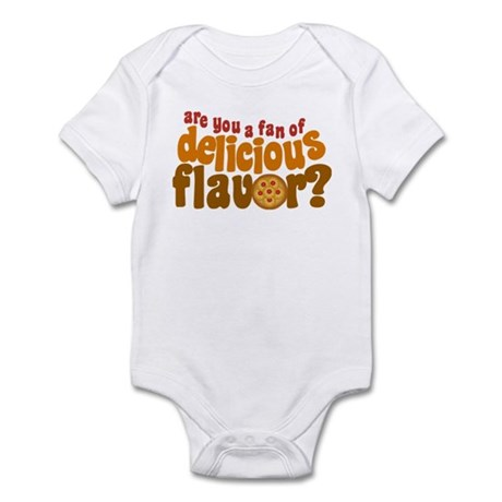 Are You a Fan of Delicious Flavor? Infant Bodysuit
