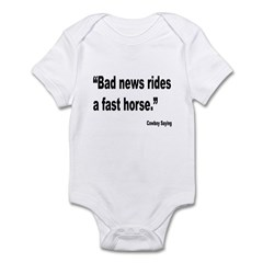 Bad News Fast Horse Cowboy Proverb Infant Bodysuit