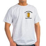 21st Birthday, Buy Me A Beer Ash Grey T-Shirt