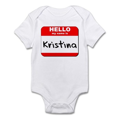 Hello my name is Kristina Infant Bodysuit