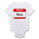 Hello my name is Kris Infant Bodysuit
