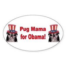 Obama Pug Mama Oval Decal