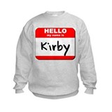 Hello my name is Kirby Sweatshirt