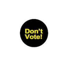 Don't Vote! Mini Button (10 pack)