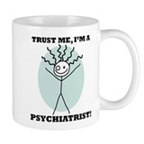 Trust Me Psychiatrist Small Mug