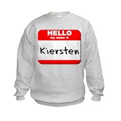Hello my name is Kiersten Kids Sweatshirt