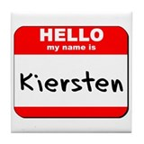 Hello my name is Kiersten Tile Coaster