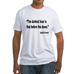 Darkest Hour Before Dawn Proverb Fitted T-Shirt