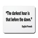 Darkest Hour Before Dawn Proverb Mousepad