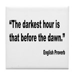 Darkest Hour Before Dawn Proverb Tile Coaster