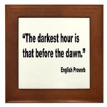 Darkest Hour Before Dawn Proverb Framed Tile