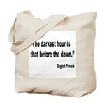 Darkest Hour Before Dawn Proverb Tote Bag