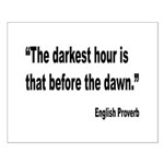 Darkest Hour Before Dawn Proverb Small Poster