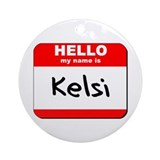 Hello my name is Kelsi Ornament (Round)