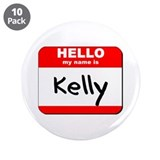 "Hello my name is Kelly 3.5"" Button (10 pack)"
