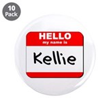 "Hello my name is Kellie 3.5"" Button (10 pack)"