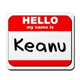 Hello my name is Keanu Mousepad