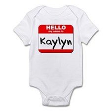 Hello my name is Kaylyn Infant Bodysuit