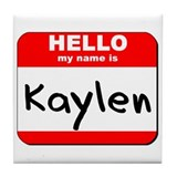 Hello my name is Kaylen Tile Coaster