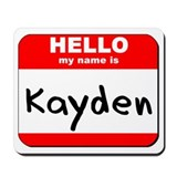 Hello my name is Kayden Mousepad